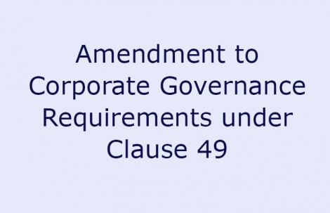 Amendment to Corporate Governance Requirements under Clause 49