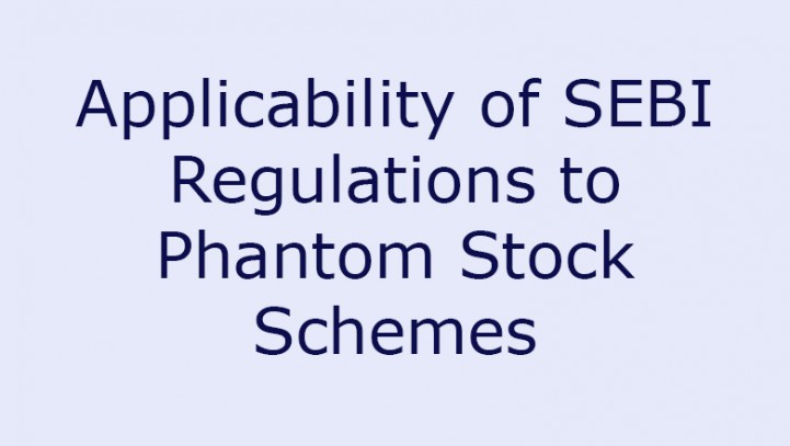 Applicability of SEBI Regulations to Phantom Stock Schemes