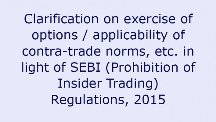Clarification on exercise of options / applicability of contra-trade norms, etc. in light of SEBI (Prohibition of Insider Trading) Regulations, 2015