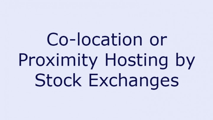 Co-location or Proximity Hosting by Stock Exchanges