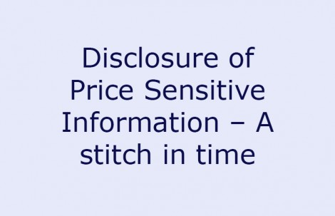 Disclosure of Price Sensitive Information – A stitch in time saves nine