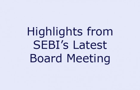 Highlights from SEBI's Latest Board Meeting