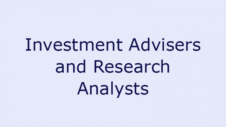 Investment Advisers and Research Analysts