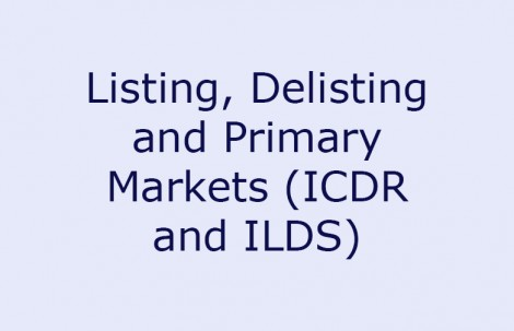 Listing, Delisting and Primary Markets (ICDR and ILDS)