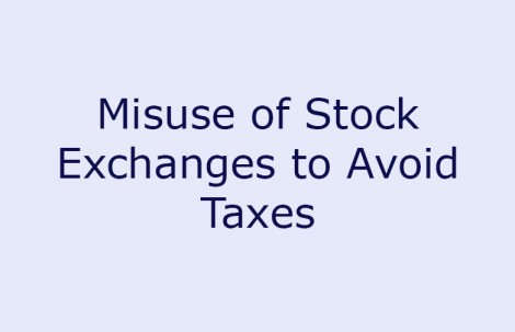Misuse of Stock Exchanges to Avoid Taxes
