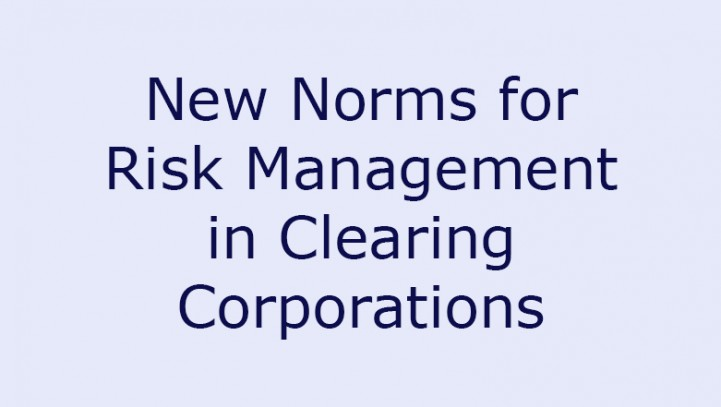 New Norms for Risk Management in Clearing Corporations