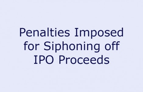 Penalties Imposed for Siphoning off IPO Proceeds