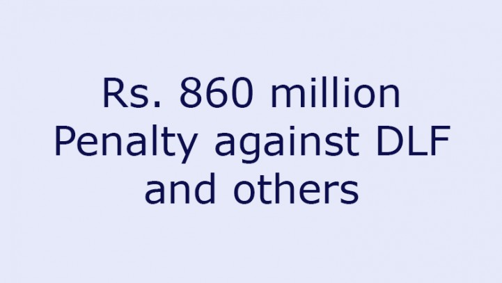 Rs. 860 million Penalty against DLF and others