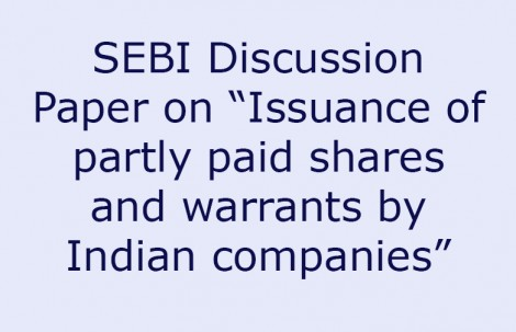 "SEBI Discussion Paper on ""Issuance of partly paid shares and warrants by Indian companies"""