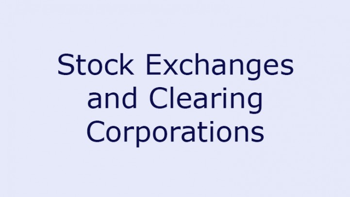 Stock Exchanges and Clearing Corporations