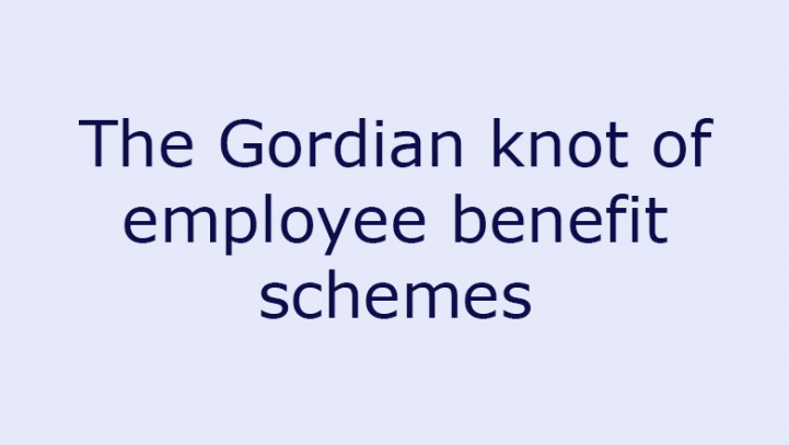 The Gordian knot of employee benefit schemes