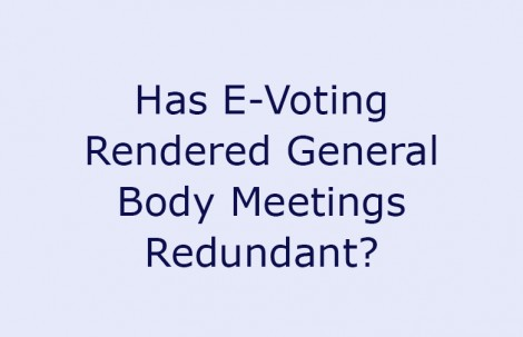 Has E-Voting Rendered General Body Meetings Redundant?