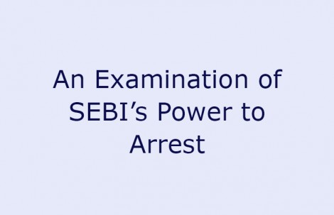 An Examination of SEBI's Power to Arrest