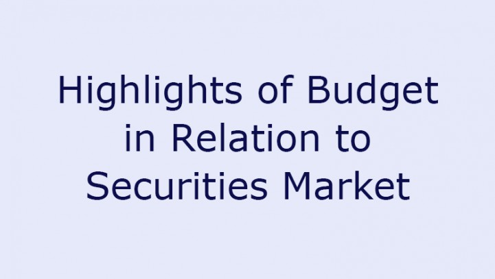 Highlights of Budget in Relation to Securities Market