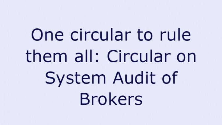 One circular to rule them all: Circular on System Audit of Brokers