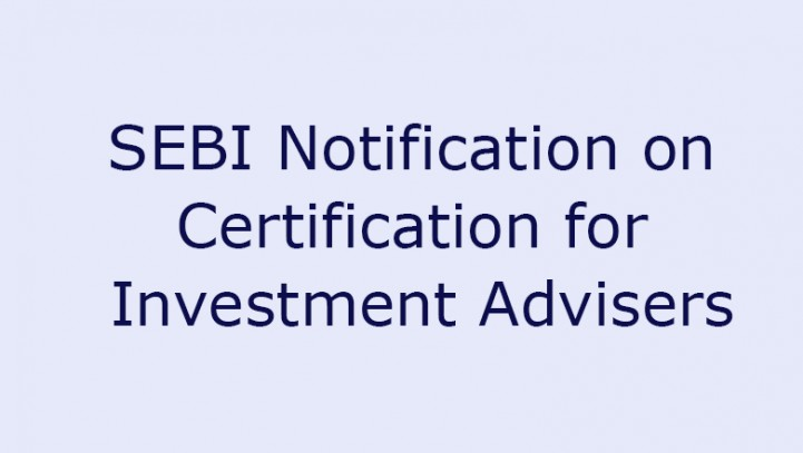 SEBI Notification on Certification for Investment Advisers