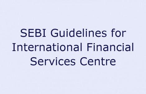 SEBI Guidelines for International Financial Services Centre