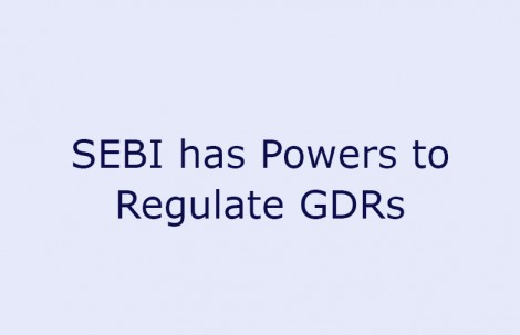 SEBI has Powers to Regulate GDRs