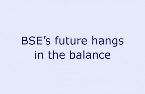 BSE's future hangs in the balance