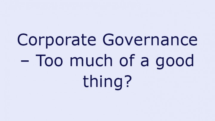 Corporate Governance – Too much of a good thing?