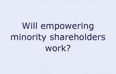 Will empowering minority shareholders work?