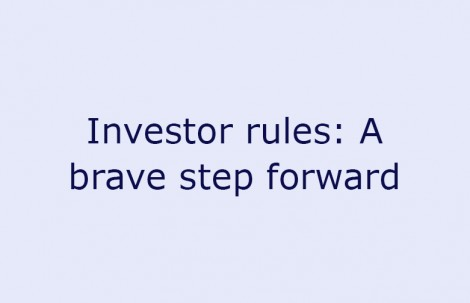 Investor rules: A brave step forward