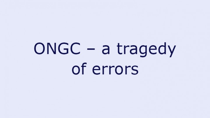 ONGC – a tragedy of errors
