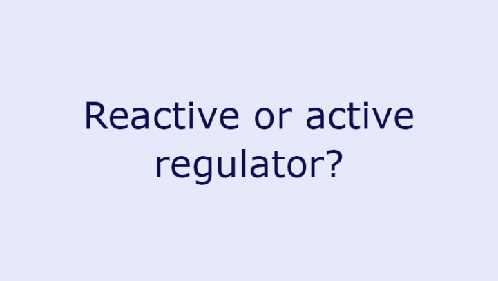 Reactive or active regulator?