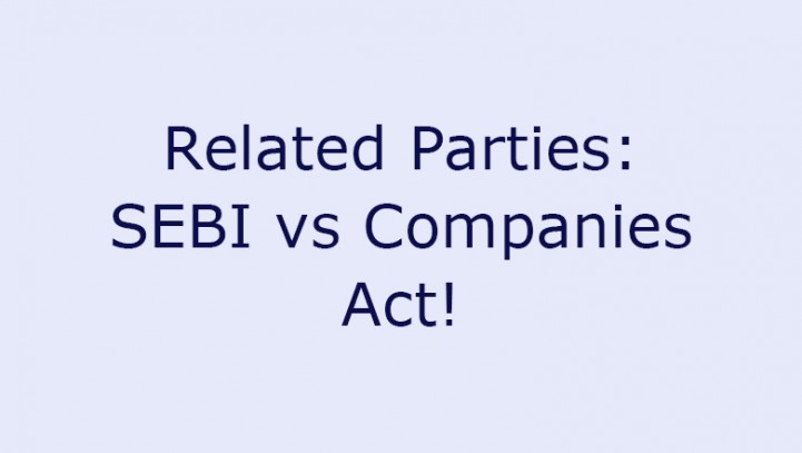 Related Parties: SEBI vs Companies Act!