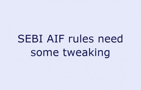 SEBI AIF rules need some tweaking