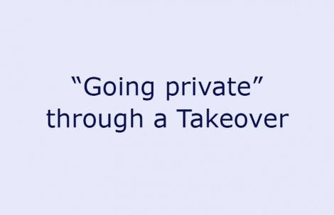 """Going private"" through a Takeover"