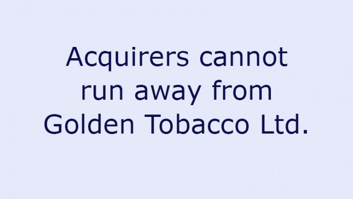 Acquirers cannot run away from Golden Tobacco Ltd.