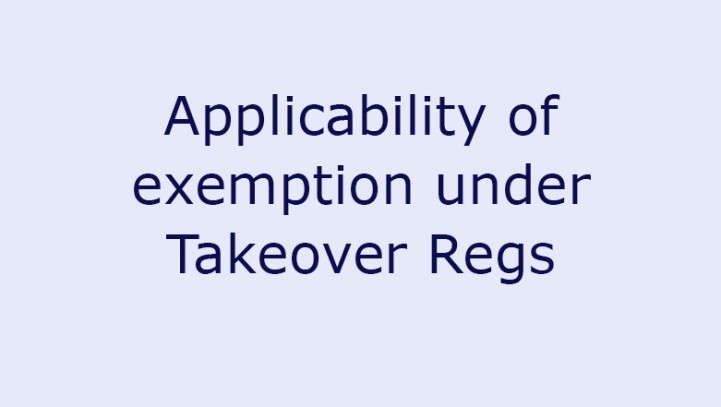 Applicability of exemption under Takeover Regs