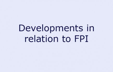Developments in relation to FPI