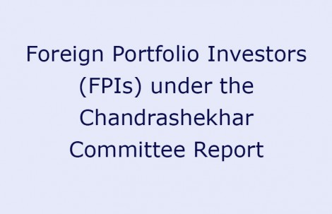 Foreign Portfolio Investors (FPIs) under the Chandrashekhar Committee Report