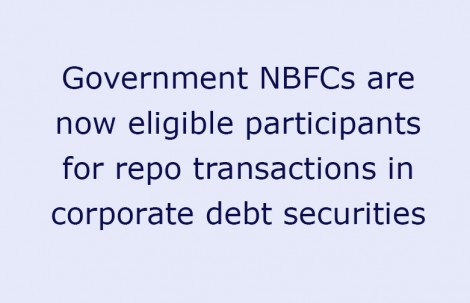 Government NBFCs are now eligible participants for repo transactions in corporate debt securities