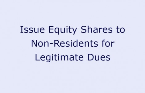 Issue Equity Shares to Non-Residents for Legitimate Dues