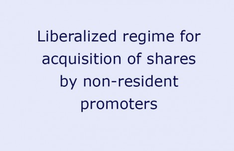 Liberalized regime for acquisition of shares by non-resident promoters