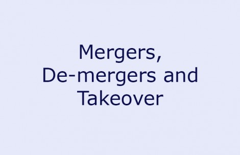 Mergers, De-mergers and Takeovers
