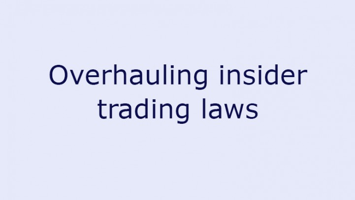 Overhauling insider trading laws