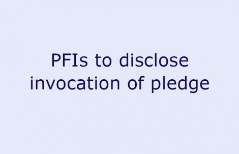 PFIs to disclose invocation of pledge