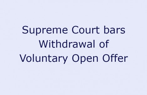 Supreme Court bars Withdrawal of Voluntary Open Offer