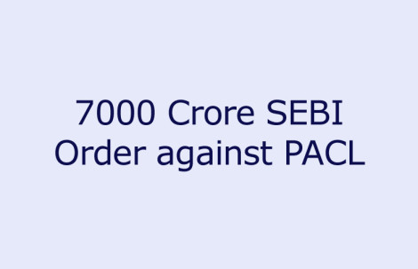 7000 Crore SEBI Order against PACL
