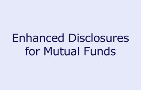 Enhanced Disclosures for Mutual Funds