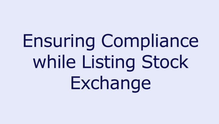 Ensuring Compliance while Listing Stock Exchanges