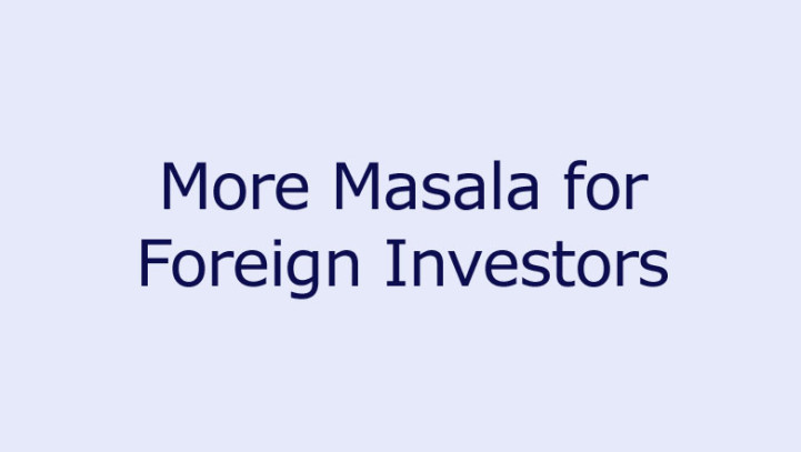 More Masala for Foreign Investors