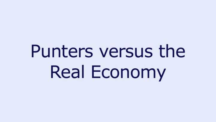 Punters versus the Real Economy
