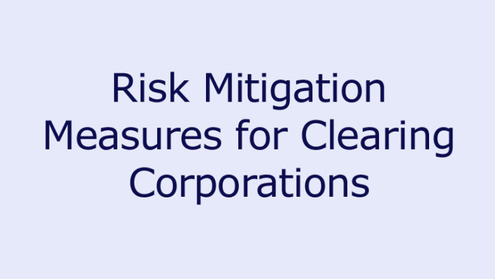 Risk Mitigation Measures for Clearing Corporations