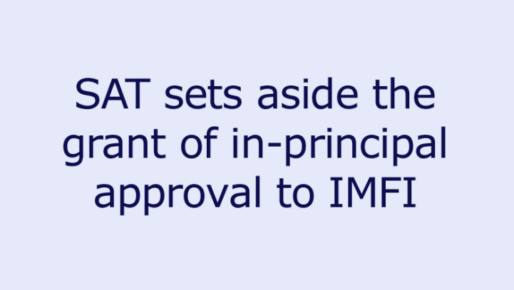 SAT sets aside the grant of in-principle approval to IMFI