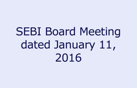 SEBI Board Meeting dated January 11, 2016